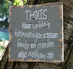 54 Trendy Home Quotes Family Happy Sign Quotes, Qoutes, Ibiza, Dutch Quotes, House Quotes, Diy Wall Art, Family Love, Family Quotes, Beautiful Words