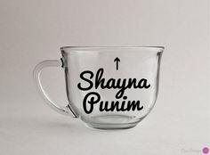 Shayna Punim Pretty Face Mug. Jewish Hebrew Yiddish Sayings. Gift for the holidays, Hanukkah, Chanukah, Christmas, just because. Funny Gift.