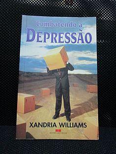 Livro : Combatendo a Depressão - Xandria Williams #leitura #literatura #AutoAjuda