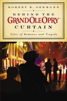 Behind the Grand Ole Opry Curtain: Tales of Romance « Library User Group