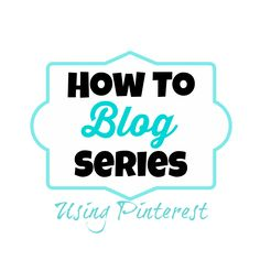 Using Pinterest is so important for growing a blog.  These tips are perfect. #howtoblogseries
