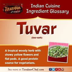 #Tuvar - A tropical woody herb with showy yellow flowers and flat pods. A good protein source for vegetarians. #IndianCuisine #Glossary