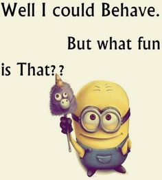 Funny Minion quotes of the hour (12:11:28 AM, Sunday 05, July 2015 PDT) – 10 pics #minions #minion #popular #funny #lol #humor #jokes #cute #funnypics #lmao #fun