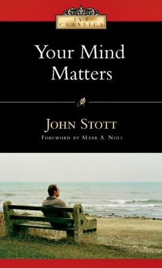 Your Mind Matters: The Place of the Mind in the Christian Life - Livros em inglês na Amazon.com.br
