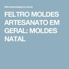 FELTRO MOLDES ARTESANATO EM GERAL: MOLDES NATAL