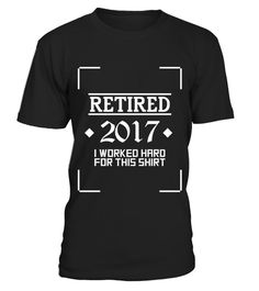 # Retired 2017 Shirt Worked Hard Funny Retirement Gift T Shirt .  HOW TO ORDER:1. Select the style and color you want: 2. Click Reserve it now3. Select size and quantity4. Enter shipping and billing information5. Done! Simple as that!TIPS: Buy 2 or more to save shipping cost!This is printable if you purchase only one piece. so dont worry, you will get yours.Guaranteed safe and secure checkout via:Paypal | VISA | MASTERCARD