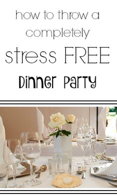 Top tips to throw an AMAZING completely stress free dinner party!         party planning, throwing a party, dinner parties, planning a party, hosting dinner parties etc!