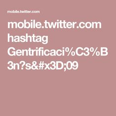 Búsqueda enTwitter: #Gentrificación