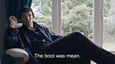 """""""The boot was mean."""" - Sherlock - The Lying Detective gif"""