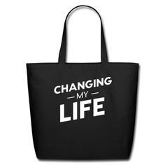Changing My Life - logo - Eco-Friendly Cotton Tote