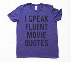 I Speak Fluent Movie Quotes TShirt. Michi