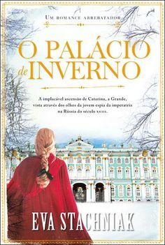 O Palácio de Inverno, Eva Stachniak, . Compre livros na Fnac.pt