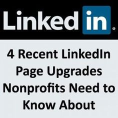 """""""Four Recent LinkedIn Page Upgrades Nonprofits Need to Know About"""" from http://www.nptechforgood.com/2013/07/23/four-recent-linkedin-page-upgrades-nonprofits-need-to-know-about/"""
