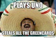 #mexican #joke #uno