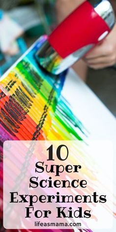 10 Super Science Experiments For Kids