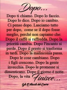 Dopo... Favorite Quotes, Best Quotes, Life Quotes, My Emotions, Feelings, Italian Quotes, Desiderata, Badass Quotes, Happiness