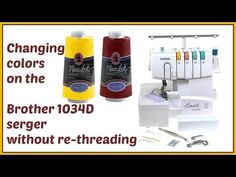 Brother 1034d serger - Change colors without re-threading - YouTube