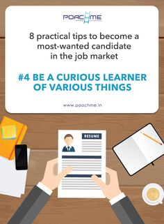 #4 Be a curious learner of various things. For more tips to become a most-wanted candidate in the job market, read our blog post: [Click on the image] #poachme #jobs #career