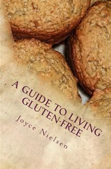 A Guide to Living Gluten-free by Joyce Nielsen. Read this #eBook on #Kobo: http://www.kobobooks.com/ebook/A-Guide-Living-Gluten-free/book-JqEXBsvFVEOWuoY1uXuZ8g/page1.html?s=ayIrUyZl_0esK5P9bBgEBQ=2