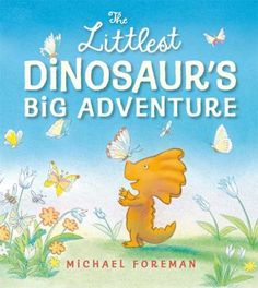 """""""The Littlest Dinosaur's Big Adventure"""" by Michael Foreman: The littlest dinosaur discovers the advantages of being small as he frolics among the lily pads with his new frog friends, and then bravely finds his way home after getting lost in the woods."""