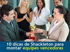 O Comportamento do Profissional: 10 dicas de Shackleton para montar equipes vencedoras