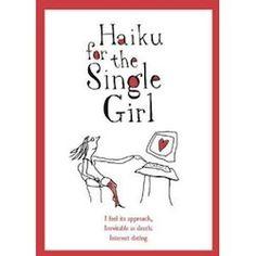haiku for the single girl
