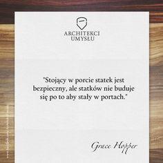 Grace Hopper - Stojący w porcie statek - Architekci Umysłu motywacja