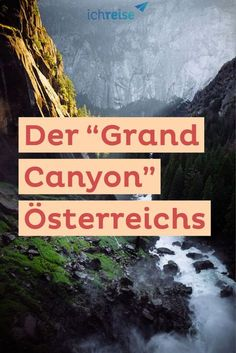 "If you are looking for a change, a hiking tour through the ""Grand Canyon"" in Austri. : If you are looking for a change, a hiking tour through the ""Grand Canyon"" in Austria is just the thing Prado, Grand Canyon, Austria, Hiking Tours, Camping Holiday, National Parks Usa, Packing List For Travel, Travel Tips, Central Europe"