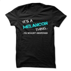 Its A MELANCON Thing - You Wouldnt Understand! - #kids tee #white tshirt. SIMILAR ITEMS => https://www.sunfrog.com/States/Its-A-MELANCON-Thing--You-Wouldnt-Understand.html?68278