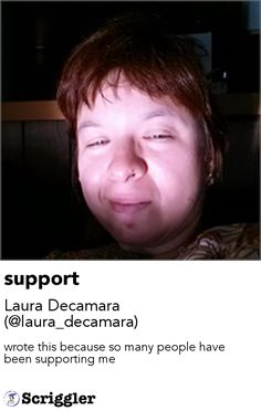 support by Laura Decamara (@laura_decamara) https://scriggler.com/detailPost/story/54211 wrote this because so many people have been supporting me