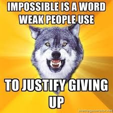 Courage Wolf sez....