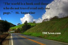 "St Augustine - travel quote: ""The world is a book and those who do not travel read only one page."" http://TBEXcon.com #quotes #travel #quote"