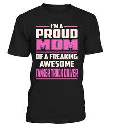 Tanker Truck Driver Proud MOM Job Title T-Shirt #TankerTruckDriver