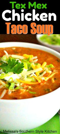 Tex Mex Chicken Taco Soup #chickensoup #chickentacos #chickentacosoup #mexican #easychickenrecipes #souprecipes #dinnerideas #dinner #melissassouthernstylekitchen #tailgating #footballfood #easy
