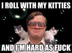 Bubbles from the funny Canadian tv show Trailer Park Boys. This show is so damn funny! Cat Memes, Funny Memes, Hilarious, Dankest Memes, Crazy Cat Lady, Crazy Cats, Bubbles Trailer Park Boys, Cheap Date Ideas, Boys Wallpaper