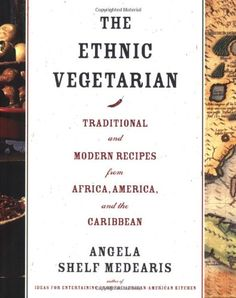 The Paperback of the The Ethnic Vegetarian: Traditional and Modern Recipes from Africa, America, and the Caribbean by Angela Shelf Medearis at Barnes & Plant Based Recipes, Raw Food Recipes, Veggie Recipes, Great Recipes, Veggie Food, Vegetarian Cookbook, Vegan Vegetarian, Vegetarian Lifestyle, Healthy Lifestyle