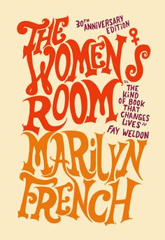 JOEL HOLLAND • Joel Holland's handlettering for Marilyn French's 30th Anniversary Edition of The Womens Room.