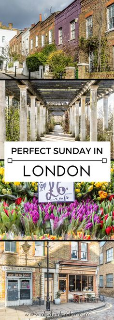 A lovely guide to having the perfect Sunday in London. From markets to neighborhoods, these are great places to spend a day. #london #sunday