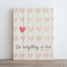 Do Everything in Love - Plank Wall Art
