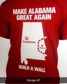 Make Alabama Great Again Build a Wall Shirt Roll Tide Football, Sec Football, Football Memes, Football Uniforms, Football Stuff, Sports Memes, College Football, Alabama Crimson Tide, Crimson Tide Football