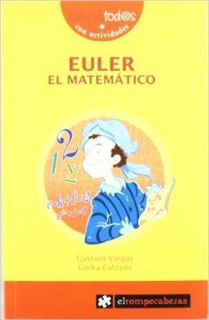 Sab 82 euler el matemático (Sabelotod@s): Amazon.es: Gorka Calzada Terrones, Gustavo Adolfo Vargas Silva: Libros