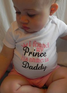 FATHER'S DAY - I found my Prince his name is DADDY - The Most Adorable Onesie on Esty. $19.95, via Etsy.