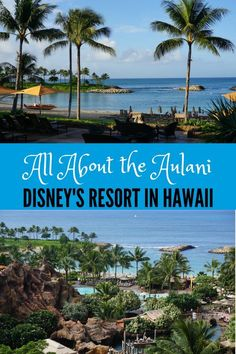 All About the Aulani:  Disney's Resort in Hawaii. Travel | Vacation | Family oriented | Kid friendly |