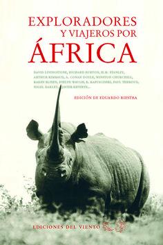 Exploradores y viajeros por África / edición de Eduardo Riestra