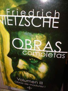 Obras completas . Vol. III, Obras de madurez I / Friedrich Nietzsche ; edición dirigida por Diego Sánchez Meca ; traducción, introducciones y notas de Jaime Aspiunza (y otros)