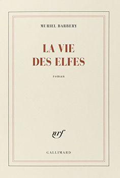 Amazon.fr - La vie des elfes - Muriel Barbery - Livres