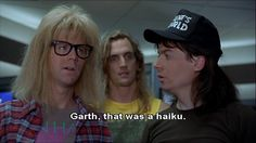 And poetic. Why Garth Algar Is The Perfect Man Tv Show Quotes, Movie Quotes, Party On Garth, Audrey Hepburn Movies, Wayne's World, Star Wars, Hooray For Hollywood, Series Movies, Tv Series