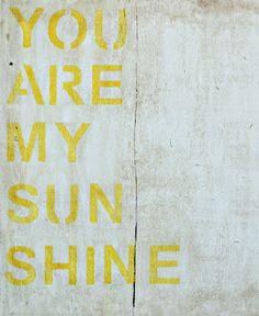 You Are My Sunshine Art Print