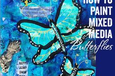 How to Paint Mixed Media Butterflies Butterfly Art, Butterflies, Mixed Media Techniques, Handmade Stamps, My Calendar, Art Prompts, Happy Paintings, Mixed Media Painting, Great Love