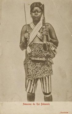 An African female soldier at the kingdom of Dahomey. African Culture, African American History, Women In History, Black History, Dahomey Amazons, French West Africa, Tribal Warrior, By Any Means Necessary, Warrior Queen